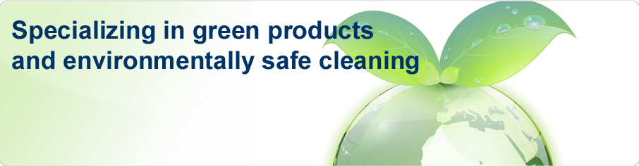 Specializing in green products and environmentally safe cleaning
